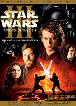 星球大战3西斯的反击/星战前传3:西斯的复仇/星际大战三部曲:西斯大帝的复仇